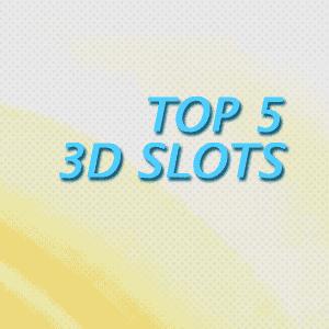 Best 3D Slots